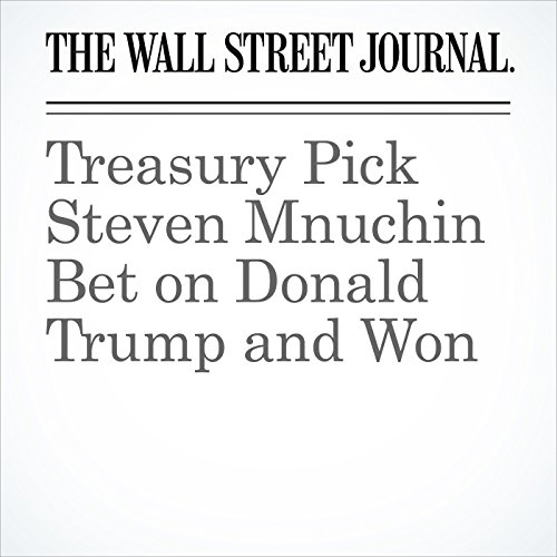 Treasury Pick Steven Mnuchin Bet on Donald Trump and Won cover art