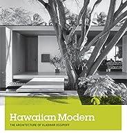 Hawaiian Modern: The Architecture of Vladimir Ossipoff (Honolulu Academy of Art Series (Yale))