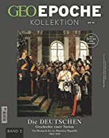 GEO Epoche KOLLEKTION / GEO Epoche KOLLEKTION 19/2020 - Die Geschichte der Deutschen (in 4 Teilen) - Band 3: Das Beste aus GEO EPOCHE