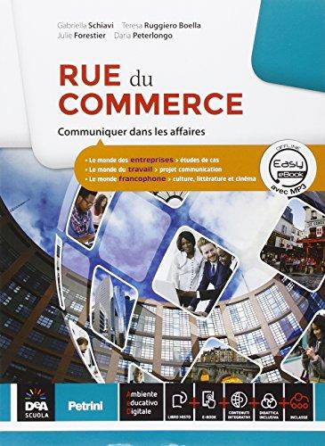 Rue de commerce. Con Parcours interdisciplinaires. Per le Scuole superiori. Con e-book. Con espansione online [Lingua francese]