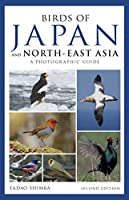 Birds of Japan and North-East Asia: A Photographic Guide (Photographic Guides)