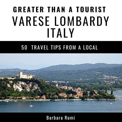 Greater Than a Tourist: Varese, Lombardy, Italy audiobook cover art