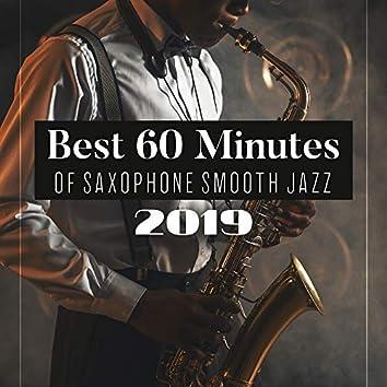Best 60 Minutes of Saxophone Smooth Jazz 2019