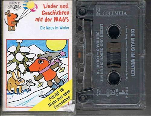 Lieder und Geschichten mit der Maus, Folge 16: Die Maus im Winter [MC] [Musikkassette]