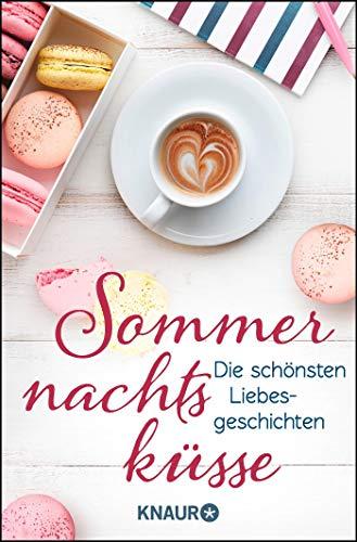 Sommernachtsküsse: Die schönsten Liebesgeschichten