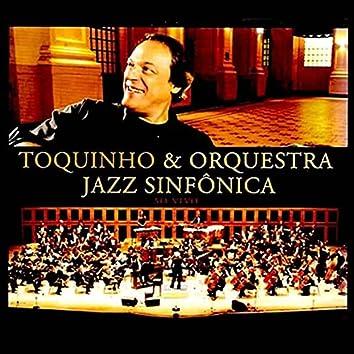 Toquinho & Jazz Sinfônica (Ao Vivo)
