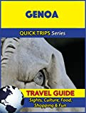 Genoa Travel Guide (Quick Trips Series): Sights, Culture, Food, Shopping & Fun
