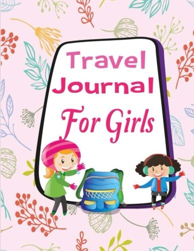 Travel Journal for Girls: Vacation Diary for Children, Kids. Writing a story with Lined Journal ,Drawing Boxes. Capture Scrapbook Memory Book Keepsake ... Notebook Diary Boy Girl Child) (Volume 2)