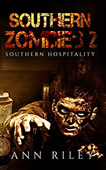 Southern Zombies 2: Southern Hospitality by [Ann Riley]