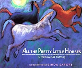 All the Pretty Little Horses: A Traditional Lullaby