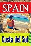 Spain: Malaga and Costa del Sol Andalusia (Mediterranean Coast). Travel to Spain. (English Edition)