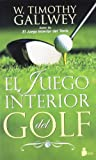 JUEGO INTERIOR DEL GOLF, EL (2012) (Spanish Edition)