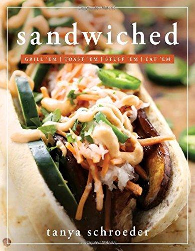 Sandwiched: Grill 'Em, Toast 'Em, Eat 'em