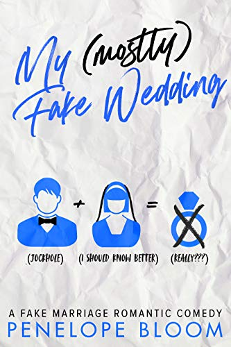 My (Mostly) Fake Wedding: A Fake Marriage Romantic Comedy (My (Mostly)