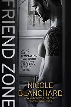 Friend Zone (Friend Zone Series Book 1) by [Nicole Blanchard]