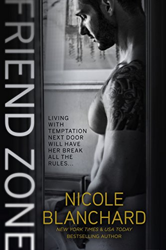 Friend Zone (Friend Zone Series Book 1) by [Nicole Blanchard]