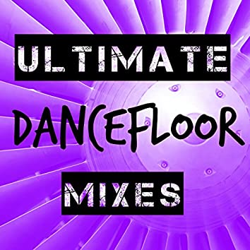 Ultimate Dancefloor Mixes
