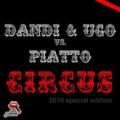 Dandi, Ugo & Piatto