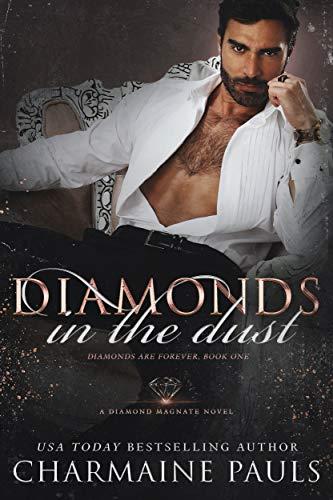 Diamonds in the Dust: An Enemies to Lovers Dark Mafia Romance (Diamonds are Forever Trilogy: A Dark Mafia Romance Book 1)
