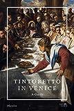 Tintoretto in Venice: A Guide