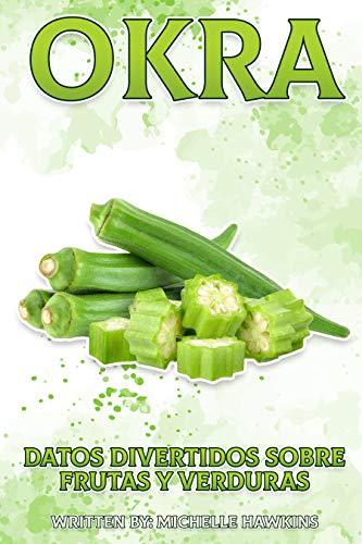 Okra (Datos divertidos sobre frutas y verduras nº 24)