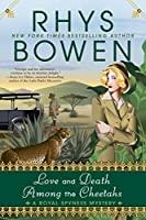 Love and Death Among the Cheetahs (A Royal Spyness Mystery)