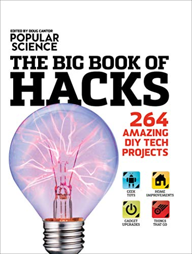 The Big Book of Hacks: 264 Amazing DIY Tech Projects (Popular Science) (English Edition)