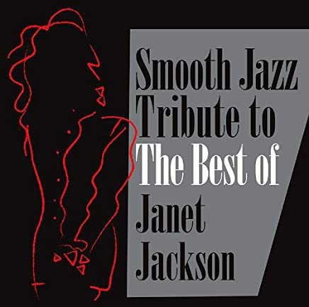 Smooth Jazz Tribute to the Best of Janet