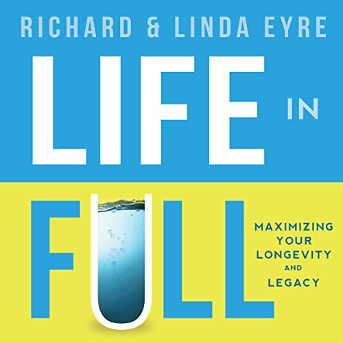 Life in Full: Maximize Your Longevity and Legacy audiobook cover art