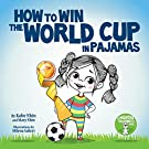 How to Win the World Cup in Pajamas: Mental Toughness for Kids (Grow Grit Series)