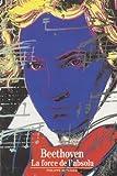 Beethoven - La force de l'absolu - Gallimard - 02/04/1991