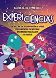 Expericiencias: Un volcán en tu habitación y otros experimentos científicos divertidos para hacer en familia