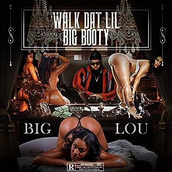 Walk Dat Lil Big Booty