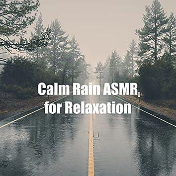 Calm Rain ASMR for Relaxation