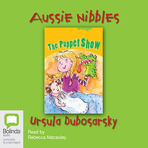 The Puppet Show: Aussie Nibbles audiobook cover art