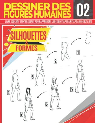 Dessiner des Figures Humaines 02 Silhouettes & Formes: Livre...