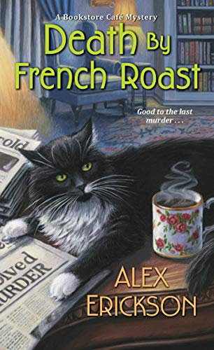 Death by French Roast (A Bookstore Cafe Mystery Book 8) by [Alex Erickson]