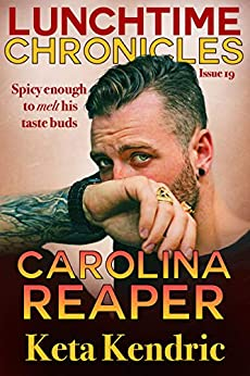 Lunchtime Chronicles: Carolina Reaper by [Keta Kendric, Lunchtime  Chronicles]