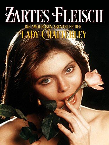 Zartes Fleisch - Die amourösen Abenteuer der Lady Chatterley