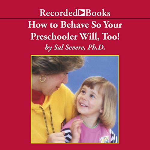 How to Behave So Your Preschooler Will, Too! cover art