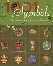 1001 Symbols : An Illustrated Guide to Symbols and Their Meanings
