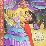 Elena of Avalor: My Best Friend's Birthday (Disney Elena of Avalor)