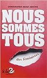 Nous sommes tous des féministes / Les marieuses de Chimamanda Ngozi Adichie ,Mona de Pracontal (Traduction),Sylvie Schneiter (Traduction) ( 26 février 2015 ) - 26/02/2015