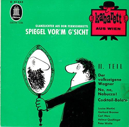 Kabarett Aus Wien / Spiegel Vorm Gsicht / II. Teil / Bildhülle / Original Kunststoff Innenhülle / Odeon / O 41 443 / 41443 / Deutsche Pressung / 7 Zoll Vinyl Single Schallplatte /