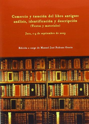Comercio Y Tasación Del Libro Antiguo: Análisis, Identificación Y Descripción (T (Cursos De Verano)