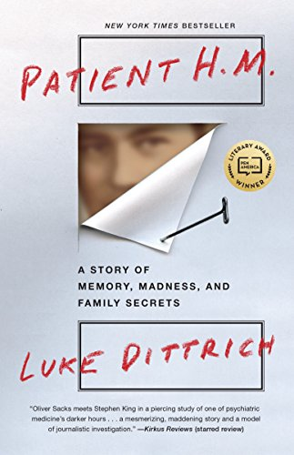 Compare Textbook Prices for Patient H.M.: A Story of Memory, Madness, and Family Secrets Reprint Edition ISBN 9780812982527 by Dittrich, Luke