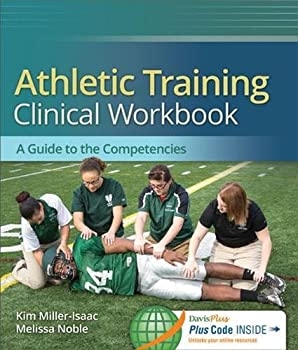 Athletic Training Clinical Workbook  A Guide to the Competencies