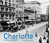 Charlotte Then and Now®