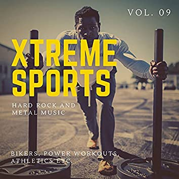 Xtreme Sports - Hard Rock And Metal Music For Bikers, Power Workouts, Athletics Etc. Vol. 09