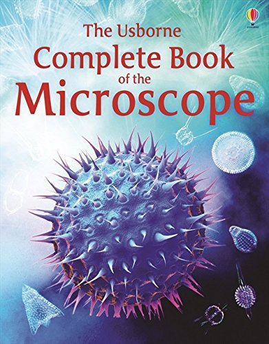Complete Book of the Microscope (Usborne Internet-linked Reference) (Internet-Linked Reference Books) by Kirsteen Rogers (2012-08-01)